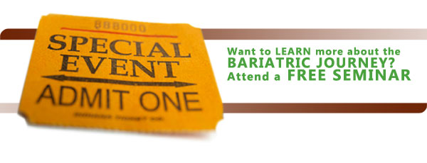 Want to learn more about the bariatrics Journey? Attend a free seminar.