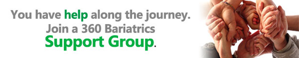 You have help along the journey. Join a 360 Bariatrics support group.